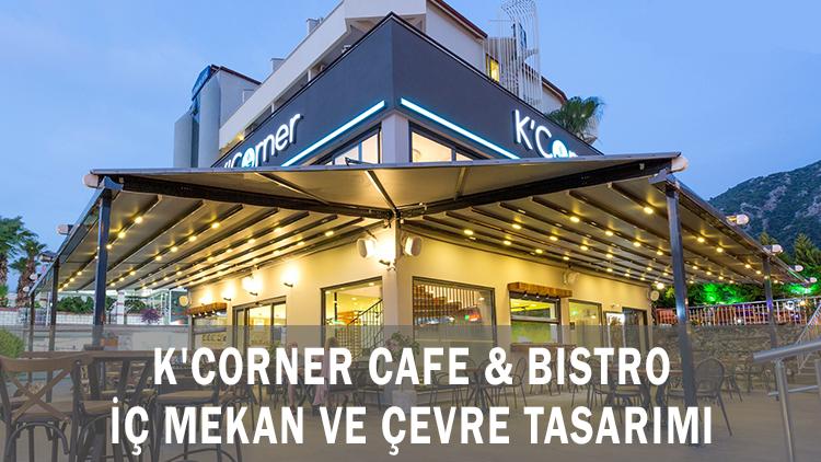 K'Corner Cafe & Bistro İç Mekan ve Çevre Tasarımı
