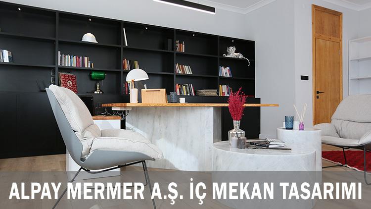 Alpay Mermer A.Ş. İç Mekan Tasarımı